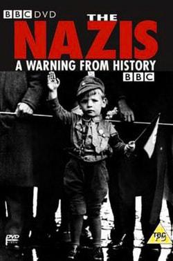 Нацизм: Предостережение истории (BBC, 1998)