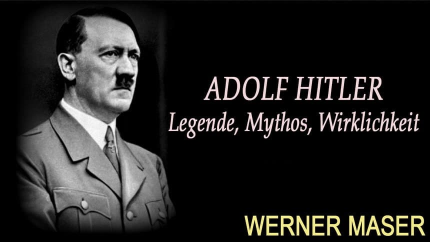 ADolf Hitler - Werner Maser - Legende, Mythos, Wirklichkeit