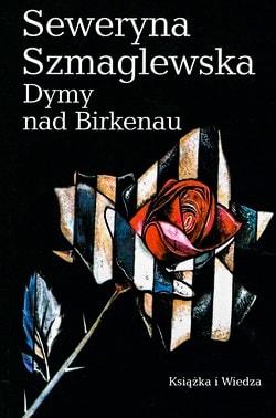 Seweryna Szmaglewska - Dymy nad Birkenau