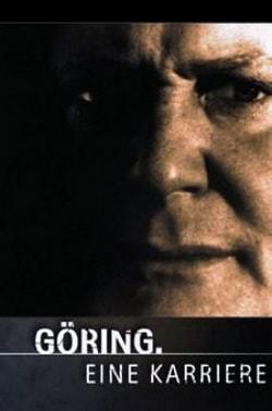 Герман Геринг. Наци № 1. Göring - Eine Karriere