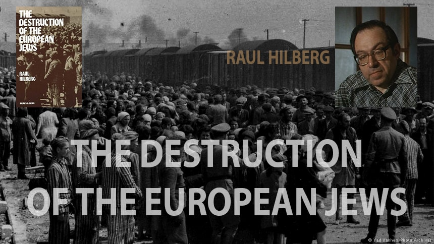 Raul Hilberg The Destruction of the European Jews book