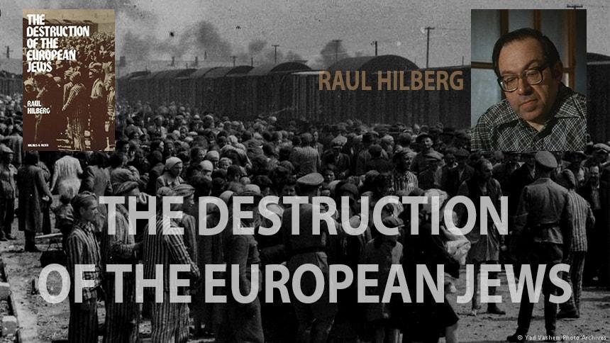 Уничтожение Европейских Евреев Рауль Хильберг