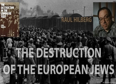 Destruction of the European Jews Raul Hilberg