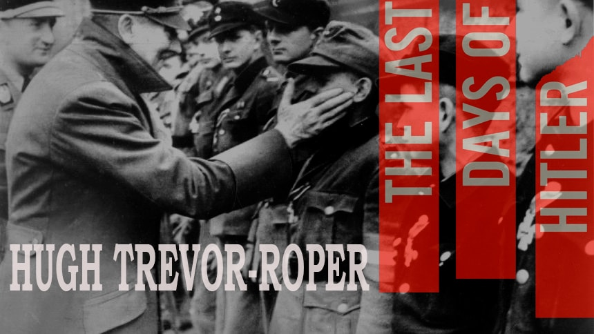 Hugh Trevor Roper The last days of Hitler book
