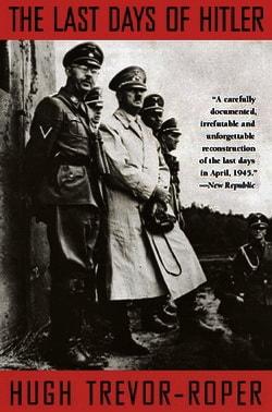 Последние дни Адольфа Гитлера Хью Тревор-Ропер