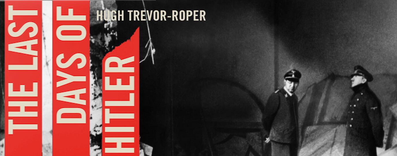 Hugh trevor Roper The last days of Hitler