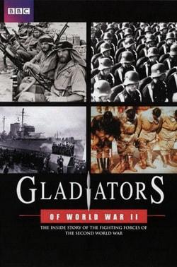 Гладиаторы Второй Мировой Войны BBC